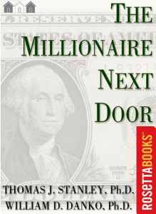 the-millionaire-next-door-the-surprising-secrets-of-americas-wealthy-by-thomas-j-stanley-and-william-d-danko