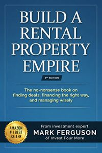 build-a-rental-property-empire-by-mark-ferguson