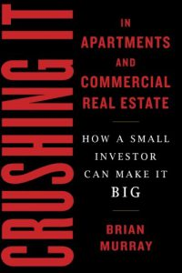 crushing-it-in-apartments-and-commercial-real-estate-by-brian-murray