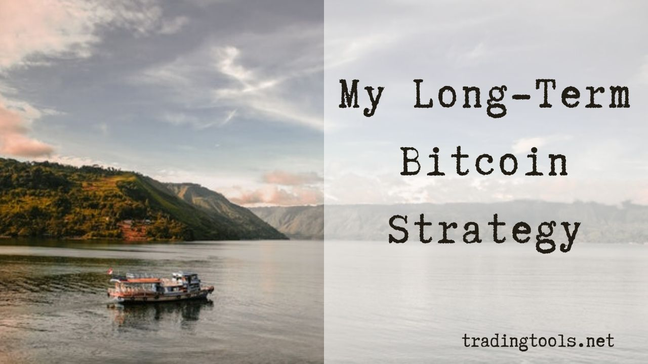 Long Term Bitcoin Strategy