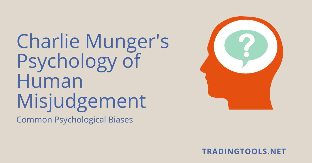 Charlie Munger's Psychology of Human Misjudgment
