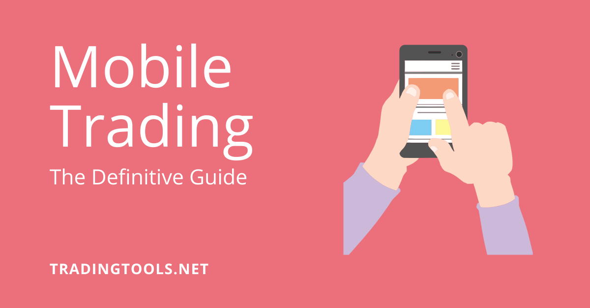 The Definitive Guide to Mobile Trading